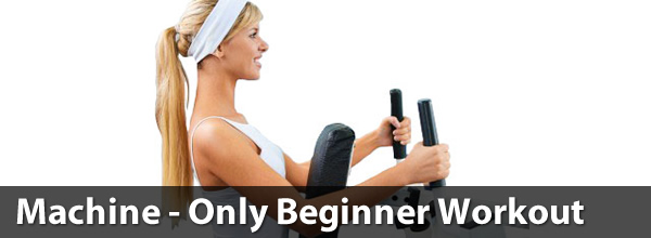 Machine-Only Beginner Workout